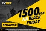 1500 PLN ekstra na Black Friday LV BET